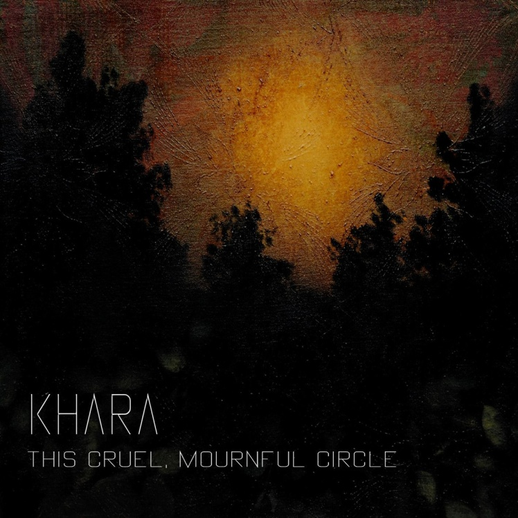 Khara_This Cruel Mournful Circle