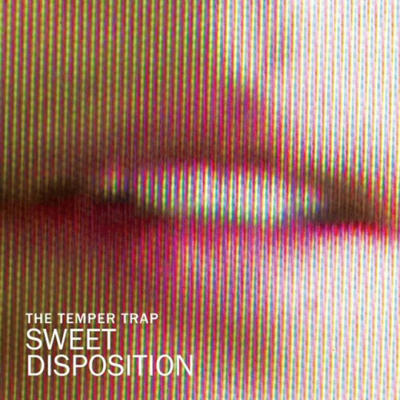 The Temper Trap_Sweet Disposition