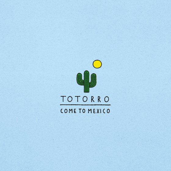 Totorro_Come To Mexico